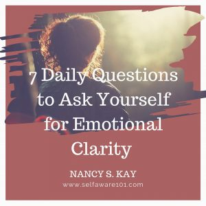 7 Questions Emotional Clarity Selfaware 101